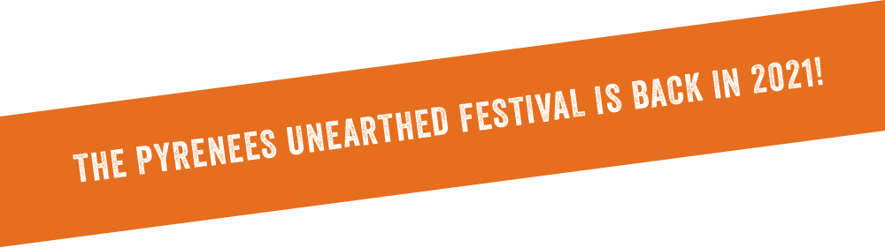 The Pyrenees Unearthed Festival is back in 2021!